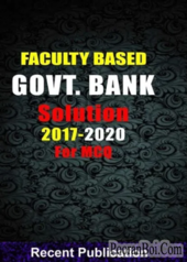 Recent Faculty Based Govt. Bank Solution 2017-2020 For MCQ
